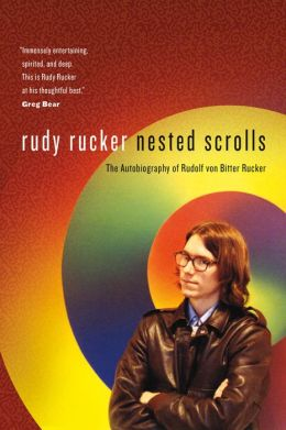 Nested Scrolls: The Autobiography of Rudolf von Bitter Rucker
