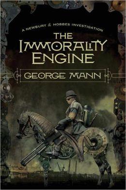 The Immorality Engine (Newbury & Hobbes Inverstigation #3)
