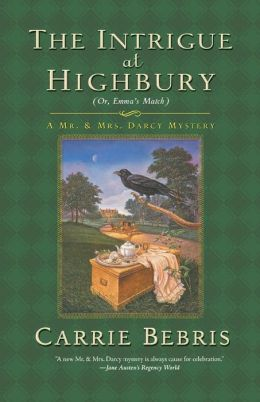 The Intrigue at Highbury: Or, Emma's Match (Mr. and Mrs. Darcy Mysteries Series #5)