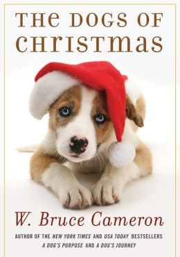 The Dogs of Christmas W. Bruce Cameron
