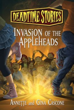 Invasion of the Appleheads: Deadtime Stories