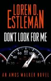 Don't Look for Me: An Amos Walker novel by Loren D. Estleman