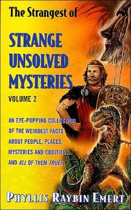 The Strangest of Strange Unsolved Mysteries Anthology