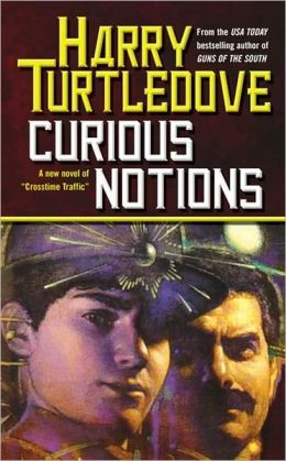 Curious Notions (Crosstime Traffic Series #2)