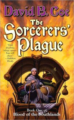The Sorcerers' Plague (Blood of the Southlands Series #1)
