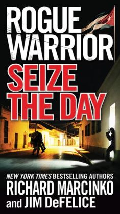 Seize the Day (Rogue Warrior Series)