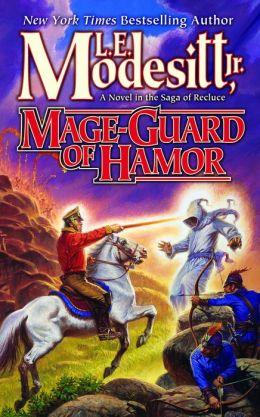Mage-Guard of Hamor (Saga of Recluce Series #15)