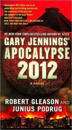 Gary Jennings' Apocalypse 2012: A Novel