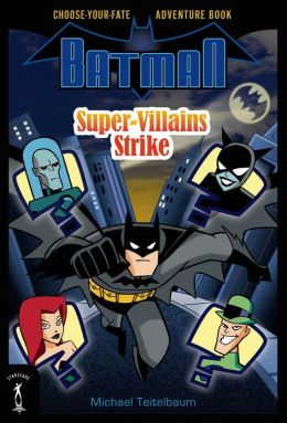 Batman: Super-Villains Strike: Choose-Your-Fate Adventure Book