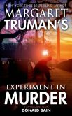Book Cover Image. Title: Margaret Truman's Experiment in Murder (Capital Crimes Series #26), Author: Donald Bain