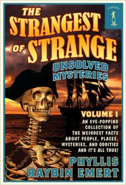 The Strangest of Strange Unsolved Mysteries, Volume 1