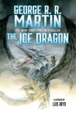 Book Cover Image. Title: The Ice Dragon, Author: George R. R. Martin