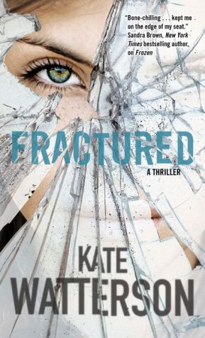 Fractured: A Thriller