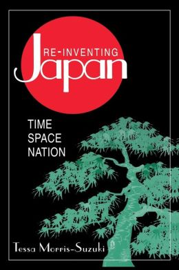 Re-Inventing Japan: Time Space Nation