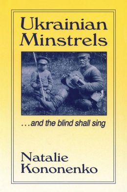 Ukrainian Minstrels: And the Blind Shall Sing