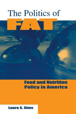 Politics of Fat: Food and Nutrition Policy in America