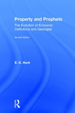 Property and Prophets: The Evolution of Economic Institutions and Ideologies