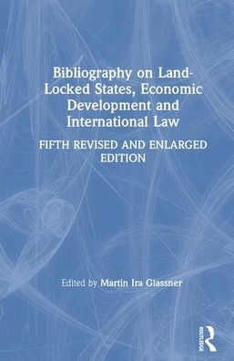 Bibliography on Land-locked States, Economic Development and International Law