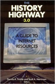 The History Highway 3.0: A Guide to Internet Resources