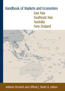 Handbook of Markets and Economies: East Asia, Southeast Asia, Australia, New Zealand