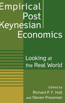 Empirical Post Keynesian Economics: Looking at the Real World
