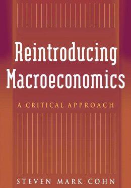 Reintroducing Macroeconomics: A Critical Approach
