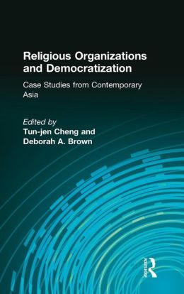 Religious Organizations and Democratization: Case Studies from Contemporary Asia