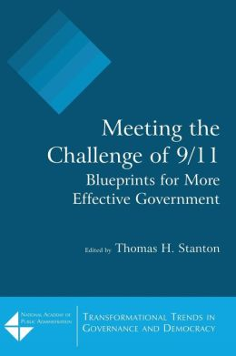 Meeting the Challenge of 9/11: Blueprints for More Effective Government