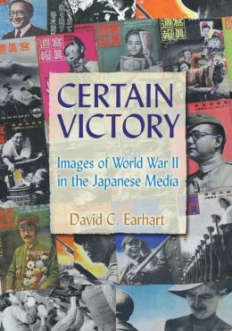 Certain Victory: Images of World War II in the Japanese Media