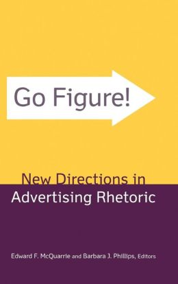 Go Figure! New Directions in Advertising Rhetoric