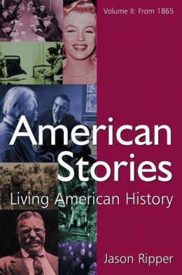 American Stories: Living American History, Volume II: From 1865