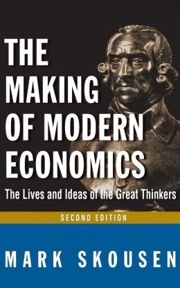 Making of Modern Economics: The Lives and Ideas of Great Thinkers