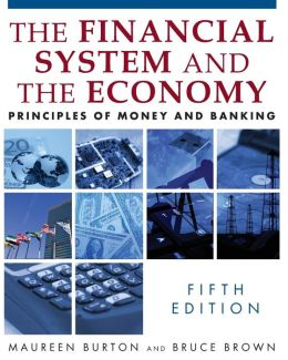 The Financial System and the Economy: Principles of Money and Banking