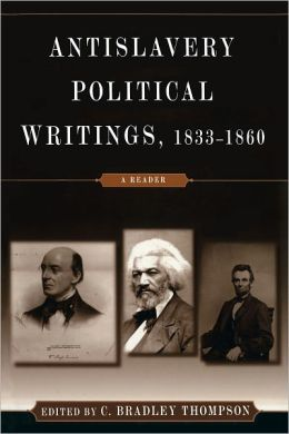 Antislavery Political Writings, 1833-1860: A Reader