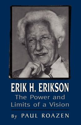 Erik H. Erikson: The Power and Limits of a Vision