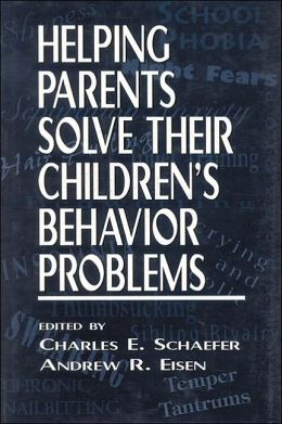 Helping Parents Solve Their Children's Behavior Problems