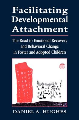 Facilitating Developmental Attachment