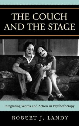The Couch and the Stage: Integrating Words and Action in Psychotherapy