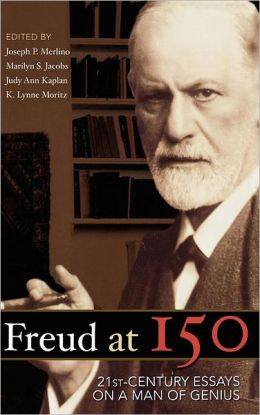 Freud at 150: Twenty First Century Essays on a Man of Genius