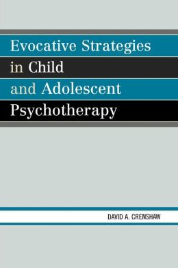 Evocative Strategies in Child and Adolescent Psychotherapy