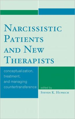 Narcissistic Patients and New Therapists: Conceptualization, Treatment, and Managing Countertransference