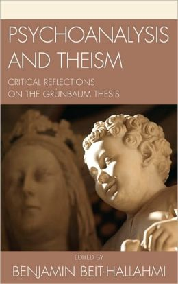 Psychoanalysis and Theism: Critical Reflections on the GrYnbaum Thesis