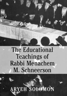 Educational Teachings Of Rabbi Menachem M. Schneerson