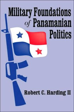 Military Foundations of Panamanian Politics