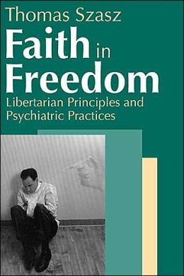 Faith in Freedom: Libertarian Principles and Psychiatric Practices
