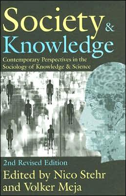 Society and Knowledge: Contemporary Perspectives in the Sociology of Knowledge and Science (Second Edition)
