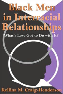 Black Men in Interracial Relationships: What's Love Got to Do with It?