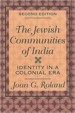 Jewish Communities of India: Identity in a Colonial Era (Second Edition)