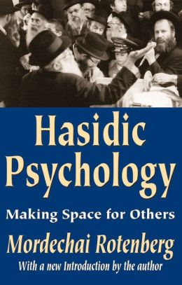 The Hasidic Psychology: Making Space for Others