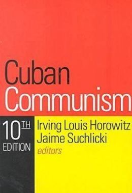 Cuban Communism: Tenth Edition